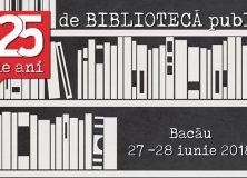 Zilele Bibliotecii – 125 de ani de bibliotecă publică în Bacău
