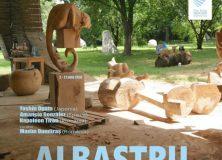 """Rezidența internațională de sculptură """"ALBASTRU"""" – 27 IULIE 2018"""