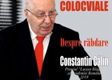 """PROVOCĂRI COLOCVIALE"""": """"DESPRE RĂBDARE"""": cu universitarul, criticul și istoricul literar CONSTANTIN CĂLIN"""